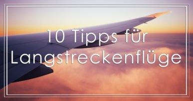 10 Tipps für Langstreckenflüge